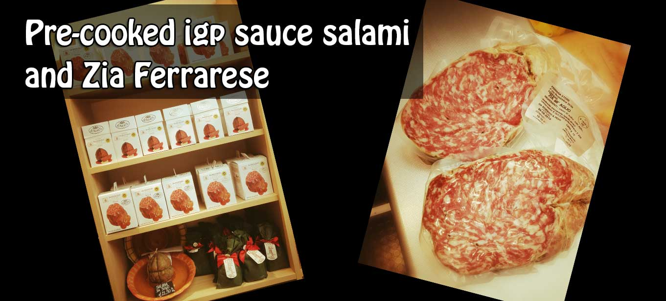 Pre-cooked igp sauce salami and Zia Ferrarese